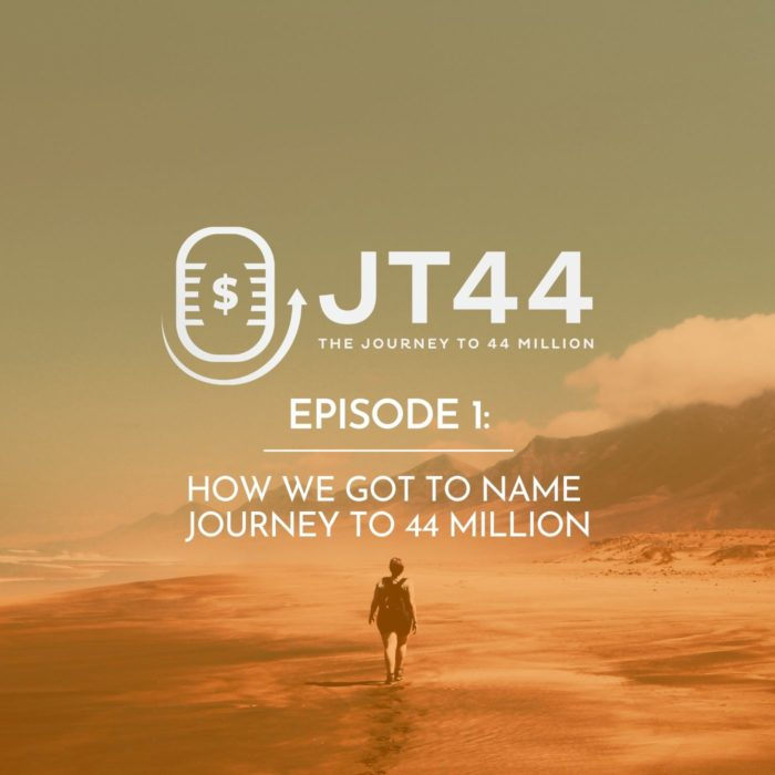 How we got to name Journey to 44 Million.